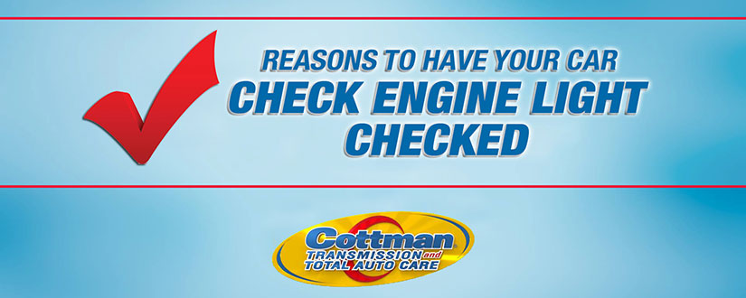 check engine light on? reason to have it checked.