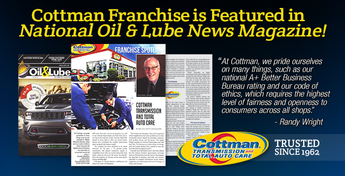 Franchise Spotlight Cottman Transmission and Total Auto Care in National Oil and Lube News Magazine