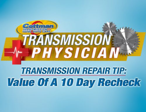 Transmission Repair Tips – Value Of A 10 Day Recheck