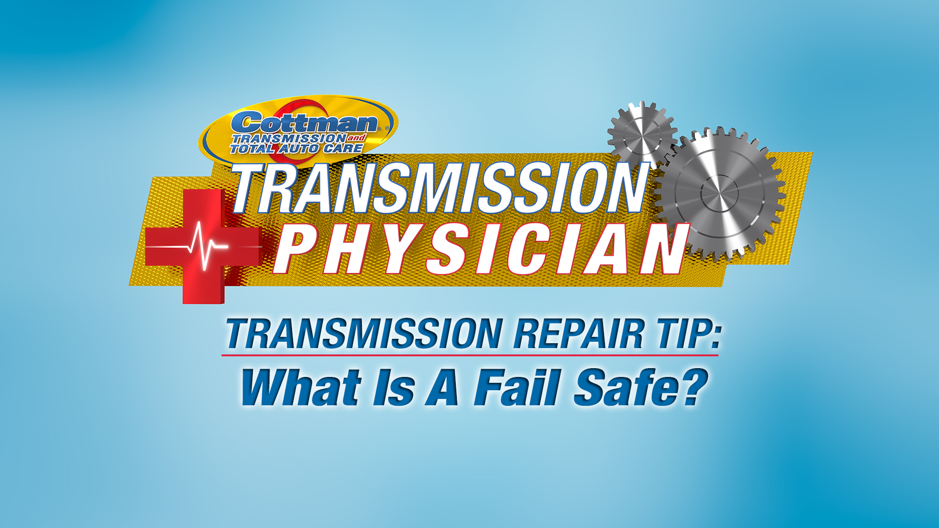Transmission Repair Tips – What Is A Fail Safe?