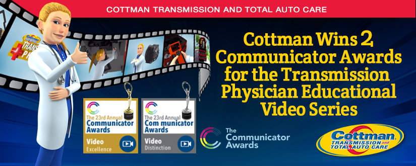 Cottman Transmission and Total Auto Care's Web Series Honored With Two Communicator Awards For ...