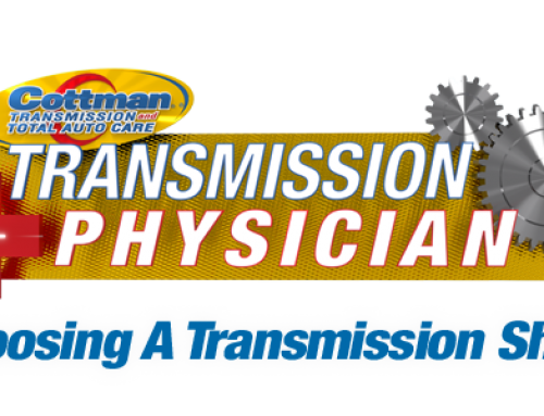 Choosing A Transmission Shop – Cottman's Transmission Physician
